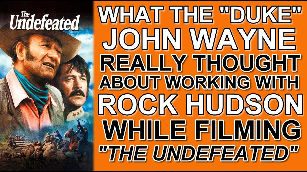 """What John Wayne REALLY THOUGHT about working with ROCK HUDSON while filming """"THE UNDEFEATED""""!"""