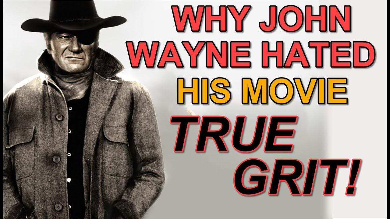 Why John Wayne DISLIKED his hit 1969 film TRUE GRIT and the troubles that lay within it's production